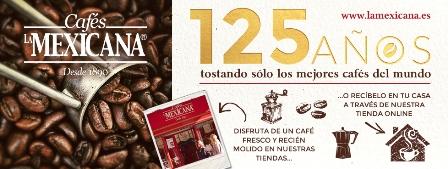 Cafés la Mexicana - 125 años